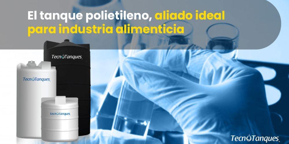 el-tanque-polietileno-aliado-ideal-para-industria-alimenticia
