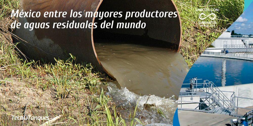 mexico-entre-los-mayores-productores-de-aguas-residuales-del-mundo
