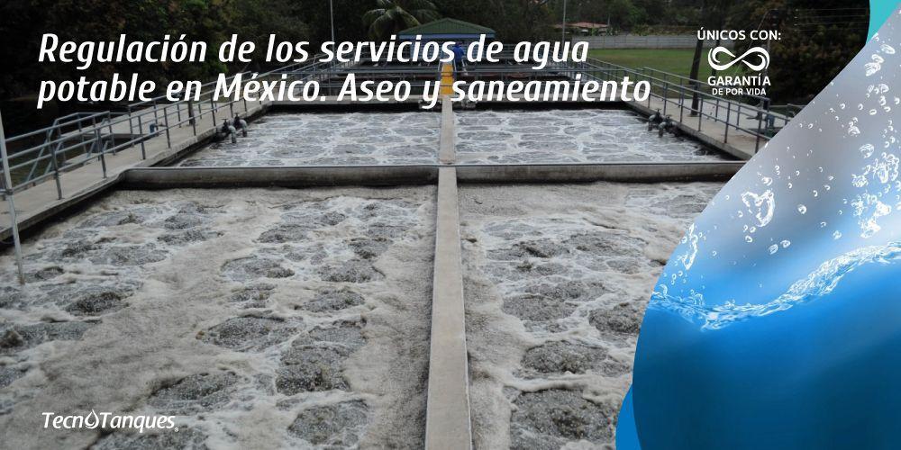 regulacion-de-los-servicios-de-agua-potable-en-mexico