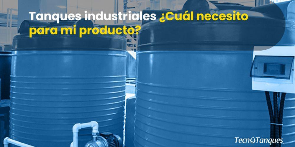 tanques-industriales-cual-necesito-para-mi-producto