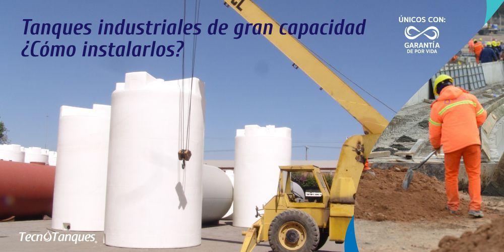 Tanques industriales de gran capacidad ¿Cómo instalarlos?